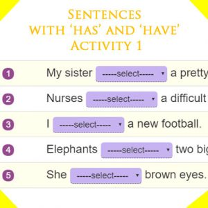 Sentences with 'has' and 'have' Activity 1 Sentences with 'has' and 'have' Activity 1