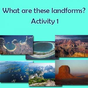 Proverbs Quiz 4 What are these Geographical Landforms? Activity 1