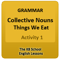 Collective Nouns – Things we eat – Activity 2 Collective Nouns – Things we eat – Activity 2