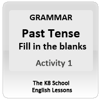 Past Tense – Grammar Fill in the blanks Activity Past Tense – Grammar Fill in the blanks Activity