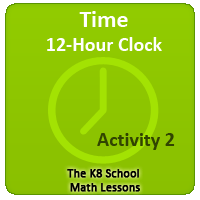 Mathematics Telling time 12 Hour Clock Activity 2