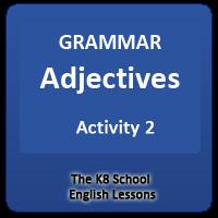 Adjectives – Activity 2 Adjectives – Activity 2