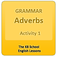 Adverbs – Activity 1 Adverbs – Activity 1