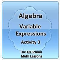 Mathematics Algebra – Variable Expressions – Activity 3