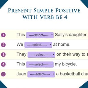 Present Simple Positive with Verb be 4 Present Simple Positive with Verb be 4