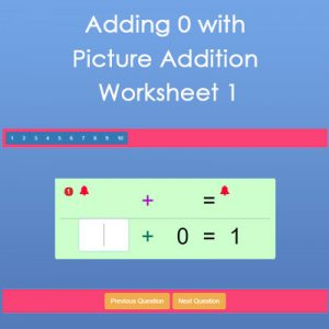 Adding with 0 Picture Addition Worksheet 1 Adding with 0 Picture Addition Worksheet 1