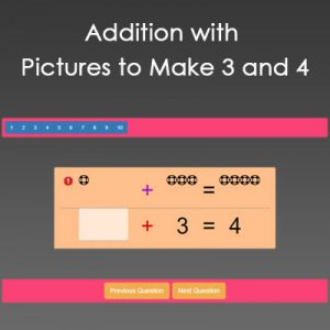 Addition with Pictures to Make 3 and 4 Addition with Pictures to Make 3 and 4