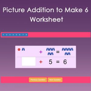 Picture Addition to Make 6 Worksheet Picture Addition to Make 6 Worksheet