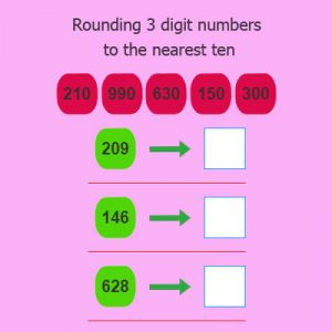 Rounding 3 digit numbers to the nearest ten Rounding 3 digit numbers to the nearest ten