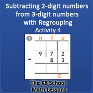 Subtraction 2-digit numbers from 3-digit numbers with Regrouping Activity 4 Subtraction 2-digit numbers from 3-digit numbers with Regrouping Activity 4