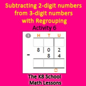Subtraction 2-digit numbers from 3-digit numbers with Regrouping Activity 6 Subtraction 2-digit numbers from 3-digit numbers with Regrouping Activity 6