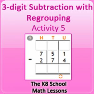 3 digit Subtraction with Regrouping Activity 5 3 digit Subtraction with Regrouping Activity 5