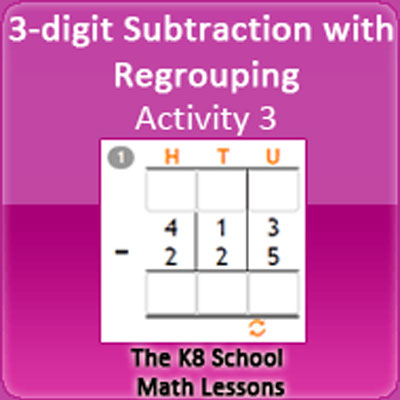 3 digit Subtraction with Regrouping Activity 3