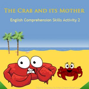 English Comprehension Skills Activity 2 – The Crab and its Mother English Comprehension Skills Activity 2 – The Crab and its Mother