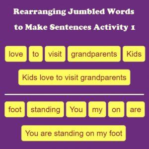 Rearranging Jumbled Words to Make Sentences Activity 1 Rearranging Jumbled Words to Make Sentences Activity 1
