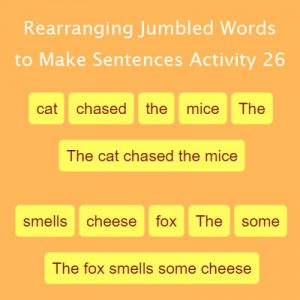 Rearranging Jumbled Words to Make Sentences Activity 26