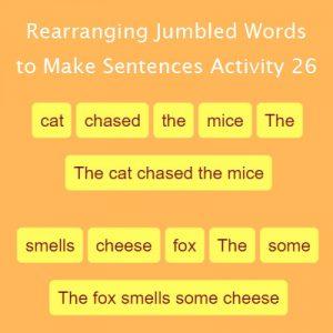 Rearranging Jumbled Words to Make Sentences Activity 26 Rearranging Jumbled Words to Make Sentences Activity 26