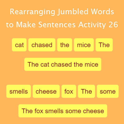 Rearranging Jumbled Words to Make Sentences Activity 26