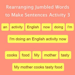 Rearranging Jumbled Words to Make Sentences Activity 3