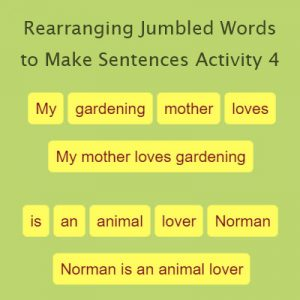 Key Stage One Rearranging Jumbled Words to Make Sentences Activity 4