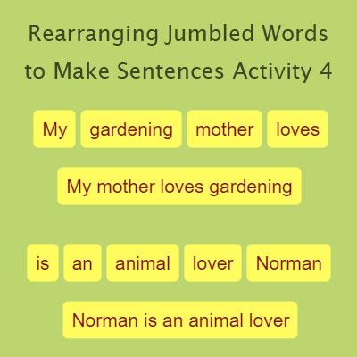 Rearranging Jumbled Words to Make Sentences Activity 4