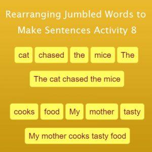 Rearranging Jumbled Words to Make Sentences Activity 8 Rearranging Jumbled Words to Make Sentences Activity 8