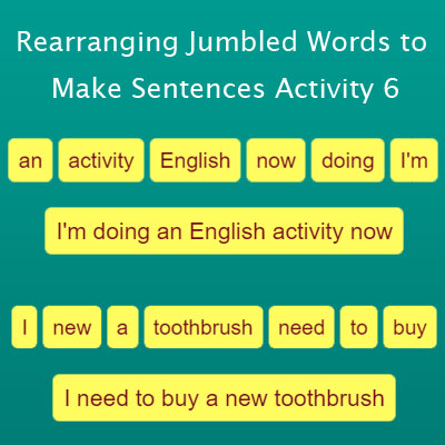 Rearranging Jumbled Words to Make Sentences Activity 6 | Grammar