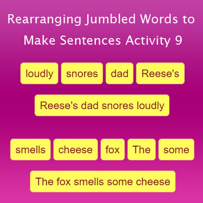 Rearranging Jumbled Words to Make Sentences Activity 9