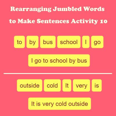 Rearranging Jumbled Words to Make Sentences Activity 10