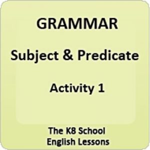 Subject and Predicate Activity 1 Subject and Predicate Activity 1