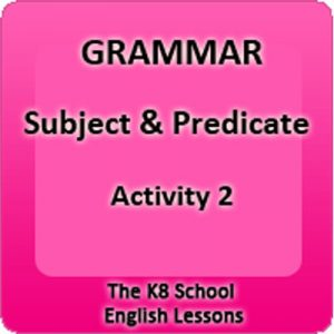 Subject and Predicate Activity 2 Subject and Predicate Activity 2