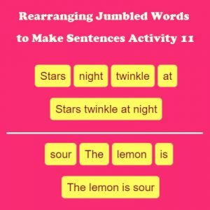 Rearranging Jumbled Words to Make Sentences Activity 11