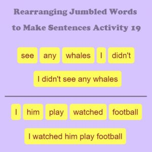 Subject and Predicate of a Sentence Rearranging Jumbled Words to Make Sentences Activity 19