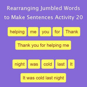 Subject and Predicate of a Sentence Rearranging Jumbled Words to Make Sentences Activity 20