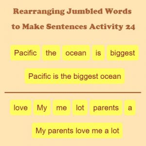 Subject and Predicate of a Sentence Rearranging Jumbled Words to Make Sentences Activity 24