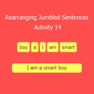 Rearranging Jumbled Words to Make Sentences Activity 14 Rearranging Jumbled Words to Make Sentences Activity 14