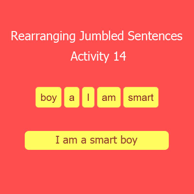Rearranging Jumbled Words to Make Sentences Activity 14