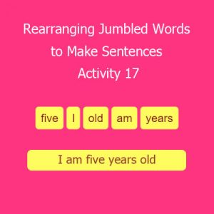 Rearranging Jumbled Words to Make Sentences Activity 17 Rearranging Jumbled Words to Make Sentences Activity 17