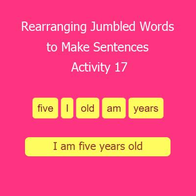 Rearranging Jumbled Words to Make Sentences Activity 17