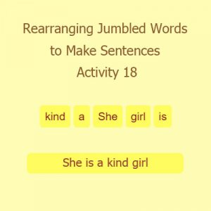 Rearranging Jumbled Words to Make Sentences Activity 18 Rearranging Jumbled Words to Make Sentences Activity 18