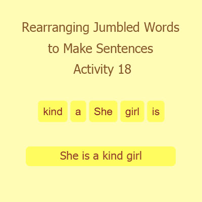Rearranging Jumbled Words to Make Sentences Activity 18