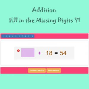 Addition Fill in the Missing Digits 71 Addition Fill in the Missing Digits 71