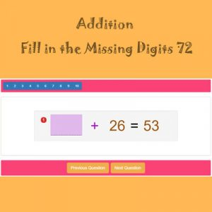Addition Fill in the Missing Digits 72 Addition Fill in the Missing Digits 72