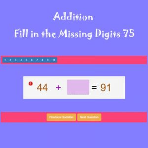 Addition Fill in the Missing Digits 75 Addition Fill in the Missing Digits 75