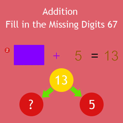 Addition Fill in the Missing Digits 67