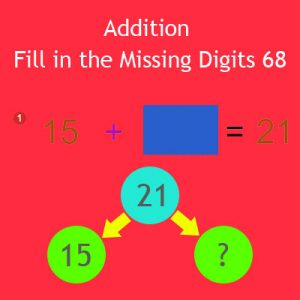 Addition Fill in the Missing Digits 68 Addition Fill in the Missing Digits 68