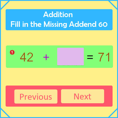 Addition Fill in the Missing Addend 60 Addition Fill in the Missing Addend 60