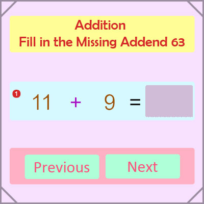 Addition Fill in the Missing Addend 63 Addition Fill in the Missing Addend 63