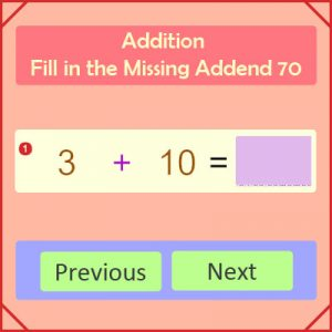 Addition Fill in the Missing Addend 70 Addition Fill in the Missing Addend 70
