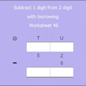Subtract 1 digit from 2 digit with borrowing Worksheet 40 Subtract 1 digit from 2 digit with borrowing Worksheet 40
